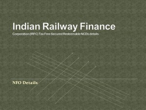 Indian Railway Finance Corporation (IRFC) Tax Free Secured Redeemable NCDs details