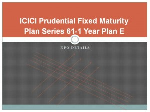 ICICI Prudential Fixed Maturity Plan Series 61-1 Year Plan E